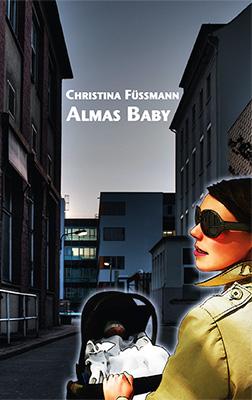 Almas Baby Dortmund-Krimi vonChristina Füssmann Zum Buch ►