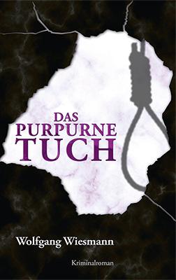 Das purpurne Tuch Krimi vonWolfgang Wiesmann Zum Buch ►