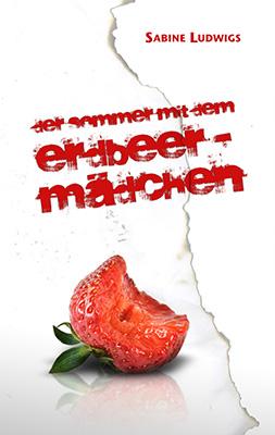 Der Sommer mit dem Erdbeermädchen All-Age-Roman von Sabine Ludwigs  Zum Buch ►