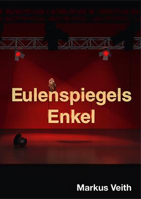 Eulenspiegels Enkel Narrenspiel von Markus Veith Zum Buch ►