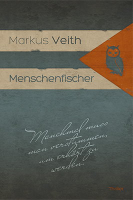 Menschfischer Psychothriller von Markus Veith Zum Buch ►