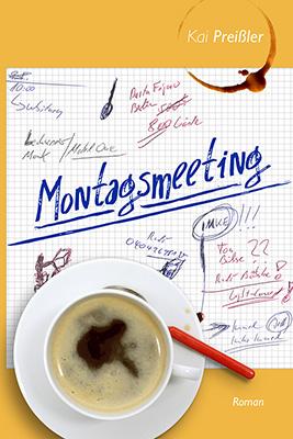 Montagsmeeting  Comedyroman vonKai Preißler Zum Buch ►