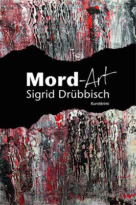"""Buchcover """"Mord-Art"""" von Sigrid Druebbisch"""