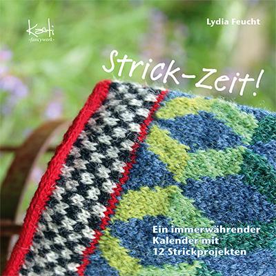 Strick-Zeit! Ein immerwährender Kalender mit 12 Strickprojekten von Lydia Feucht Zum Buch ►