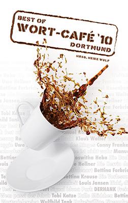 """Wort-Café 10 Sammelband mit den Siegergeschichten aus dem Ruhrpott-Literatur-Wettbewerb """"Wort-Café"""" und """"Einwurf"""". Herausgegeben von Heike Wulf  Zum Buch ►"""