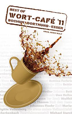 """Wort-Café 11 Sammelband mit den Siegergeschichten aus dem Ruhrpott-Literatur-Wettbewerb """"Wort-Café"""" und """"Einwurf"""". Herausgegeben von Heike Wulf  Zum Buch ►"""