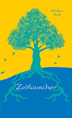 Zeitlauscher Novelle vonMarkus Veith Zum Buch ►