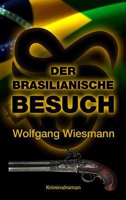"""Buchcover des Krimis """"Der brasilianische Besuch"""""""